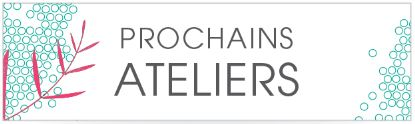 prochains ateliers do it yourself echappees belles